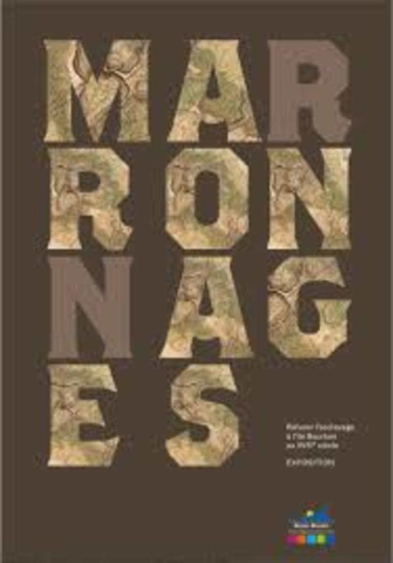 Exposition Mar(r)on(n)ages - Acte 2 - Refuser l'esclavage à l'île Bourbon au XVIIIème siècle